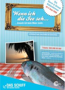 Wenn ich die See seh, brauch ich kein Meer mehr @ Hamburg, Theaterschiff | Hamburg | Hamburg | Deutschland