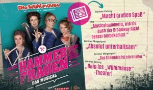 Hammerfrauen - Das Musical @ Berlin, Die Wühlmäuse | Berlin | Berlin | Deutschland